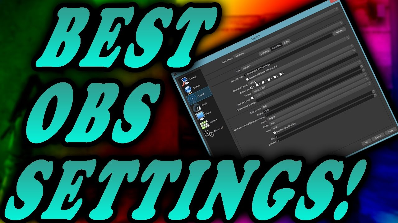 BEST OBS SETTINGS! (NVENC H 264 & x264)
