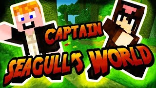 Minecraft - Captain Seagull's World [OWN MESTER!]