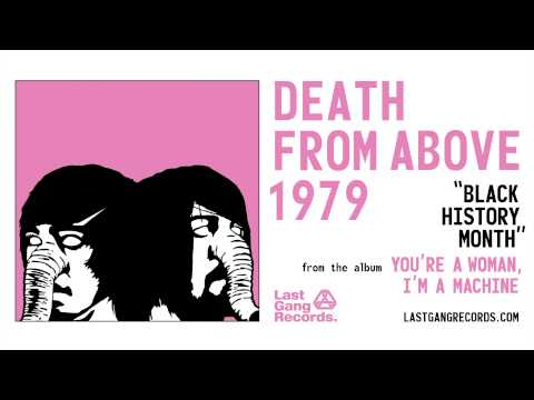 Death From Above 1979 - Black History Month