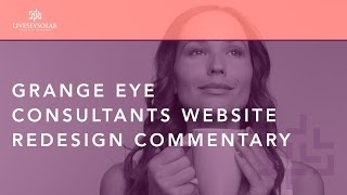 Grange Eye Consultants Website Design Commentary