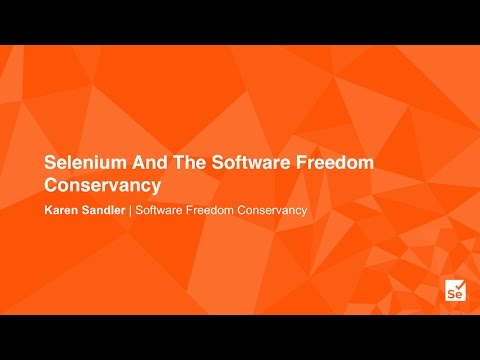 Selenium And The Software Freedom Conservancy - Karen Sandler, Software Freedom Conservancy