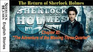 [MultiSub] The Return of Sherlock Holmes - Chapter XI: The Adventure of the Missing Three-Quarter