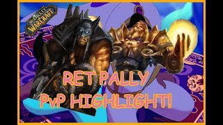 Ret Pally PvP Highlights! WoW 7.3.5 - Rexxar shows me the world!