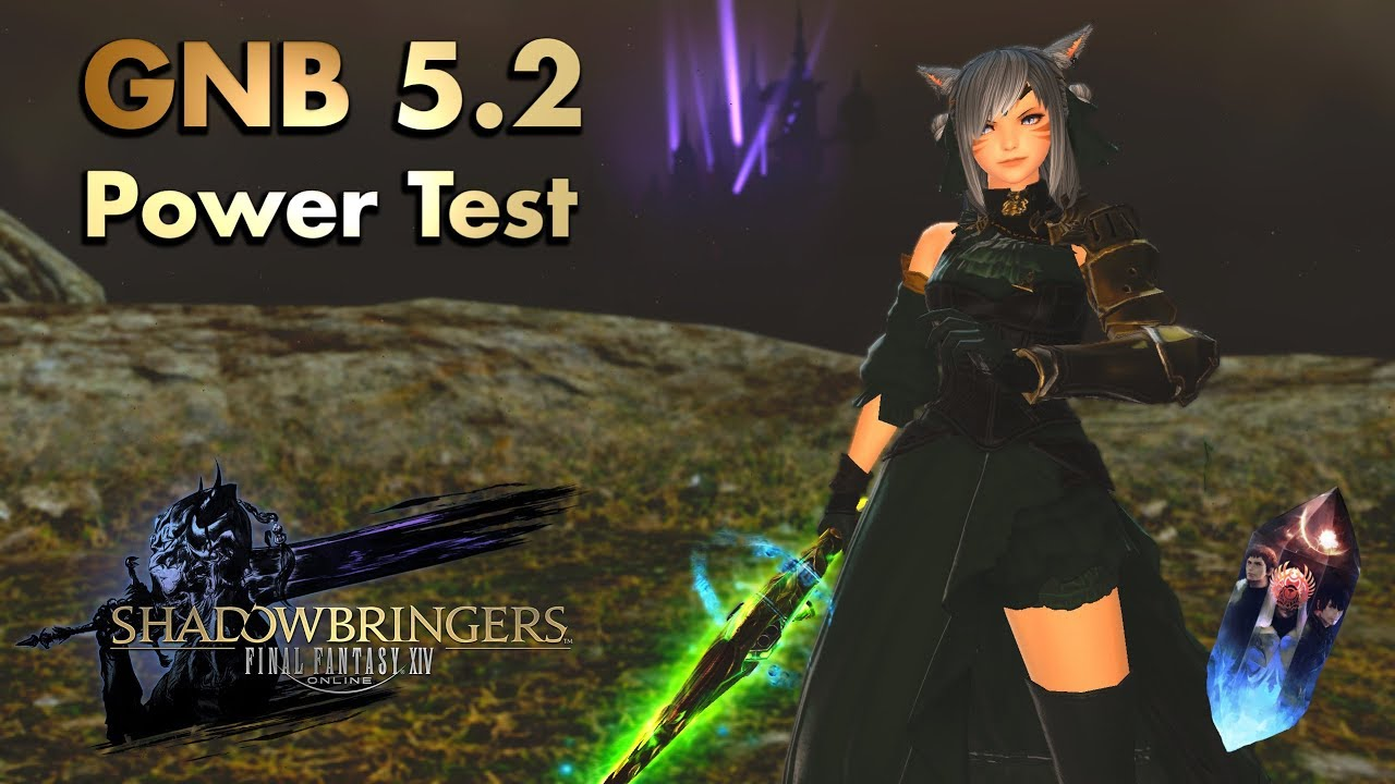 Ffxiv 5 2 Gunbreaker Gnb Power Test Ilvl 480 Still The King Of Tank Dps Youtube