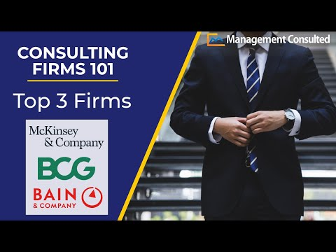 Consulting Firms 101: Top 3 Firms (MBB: McKinsey, Bain, and BCG