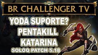 YODA SUPORTE DE KATARINA  = PENTAKILL (melhores momentos da stream)