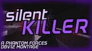 Silent Killer - A DBV 12 Montage [Roblox Phantom Forces]