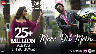 Mere Dil Mein (Video Song) | Half Girlfriend (2017)