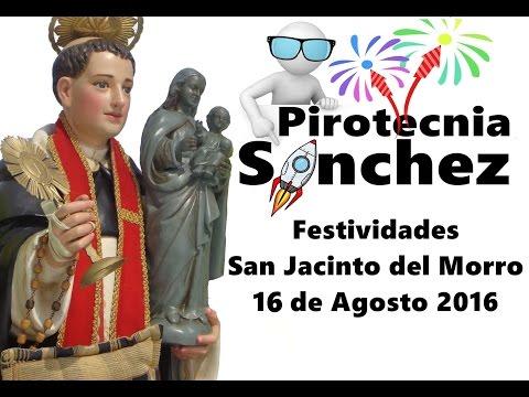 "Pirotecnia Sanchez ""Festividades San Jacinto del Morro"" 16 de Agosto"