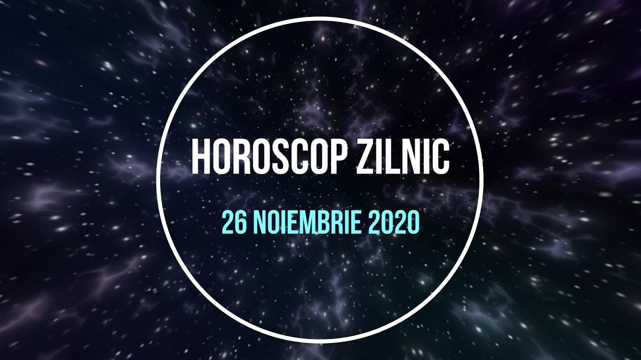 Horoscop zilnic 26 noiembrie 2020