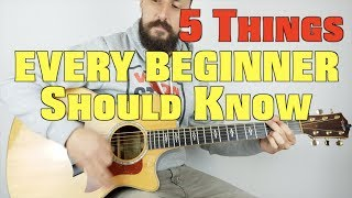 5 Things every beginner should know