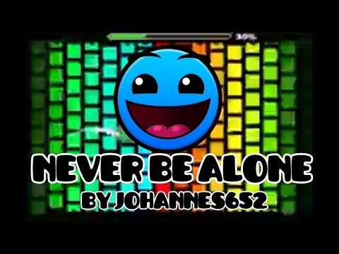 Never Be Alone by Johannes652 Geometry Dash[2.0]