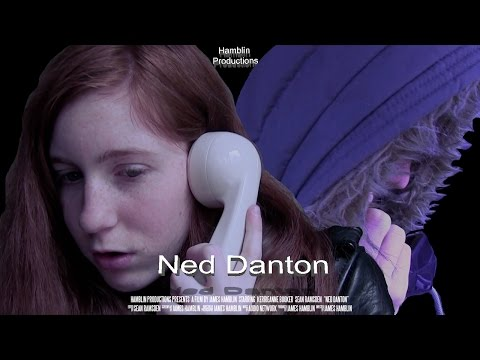 Ned Danton - Short Film