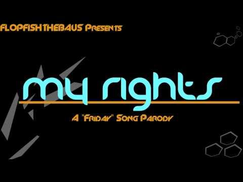 "My Rights (Rebecca Black - ""Friday"" Parody)"