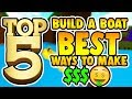 TOP 5 BEST Ways to make money in Build a Boat!!!