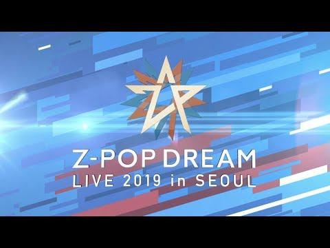 Z-POP Dream Live in Seoul Full Version