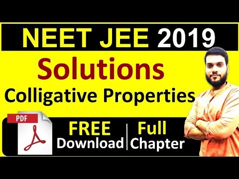 JEE NEET Crash 2019   Solutions & Colligative Properties   Full Theory In 1 Video + PDF Notes