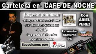 Star Wars Los últimos jedi / El delirio / Premios ACCU 2017 / Verónica - CARTELERA EN CAFÉ DE NOCHE