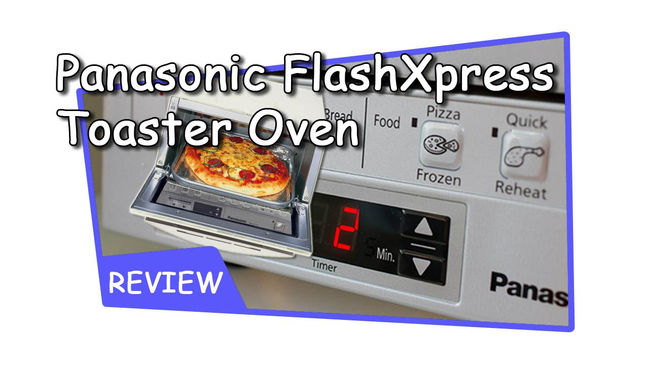 Panasonic Nb G110pw Flash Xpress Toaster Oven 2017 Review