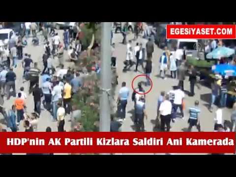 Siirt'te HDP'nin AK Partili Kızlara Saldırı Anı Kamerada