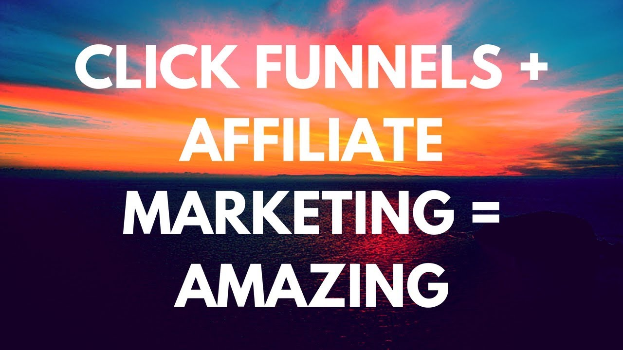 How to Use Click funnels For Affiliate Marketing