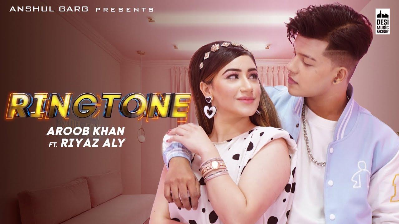 Download RINGTONE - Aroob Khan ft. Riyaz Aly | Anshul Garg | Rajat Nagpal | Vicky Sandhu | Satti Dhillon