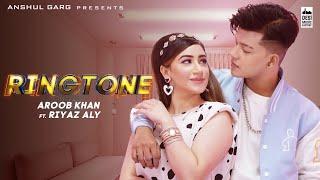 RINGTONE - Aroob Khan ft. Riyaz Aly | Anshul Garg | Rajat Nagpal | Vicky Sandhu | Satti Dhillon