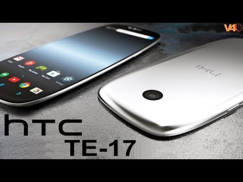 HTC TE17 First Look, Concept, Features, Camera, Specificaiton - HTC Upcoming Smartphone 2018!
