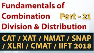 Fundamentals of Permutations & Combinations - Part-21 for CAT/XAT/NMAT/SNAP/CMAT/IIFT