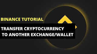 How To Transfer Crỳpto From Binance To Another Exchange/Wallet: Binance Tutorial