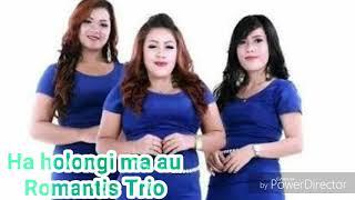 Romantis Trio-Haholongi Ma Au(Lyric)