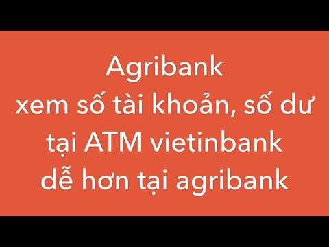 Agribank: Xem Số Dư ATM Agribank Tại ATM Vietinbank