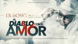 Dubosky - Al Diablo Con El Amor [Audio Oficial]