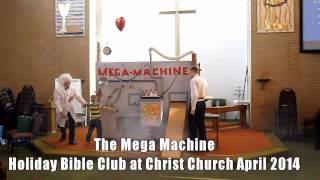 The Mega Machine - 2014 Easter Holiday Bible Club