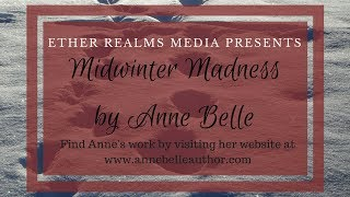 Midwinter Madness Part Two - by Anne Belle