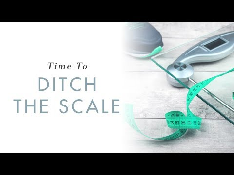 Time To Ditch the Scale