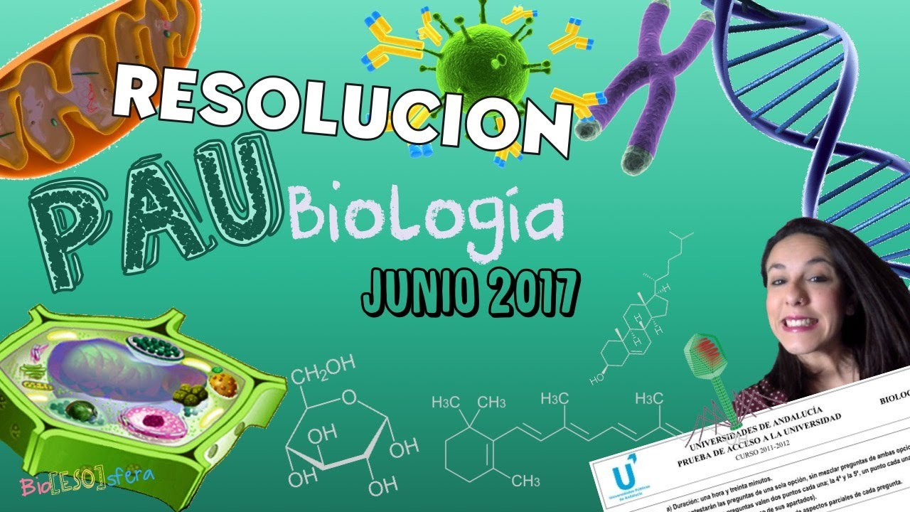 Resolución de Selectividad (PAU) Biología Junio 2017 - Andalucía - Bio[ESO]sfera