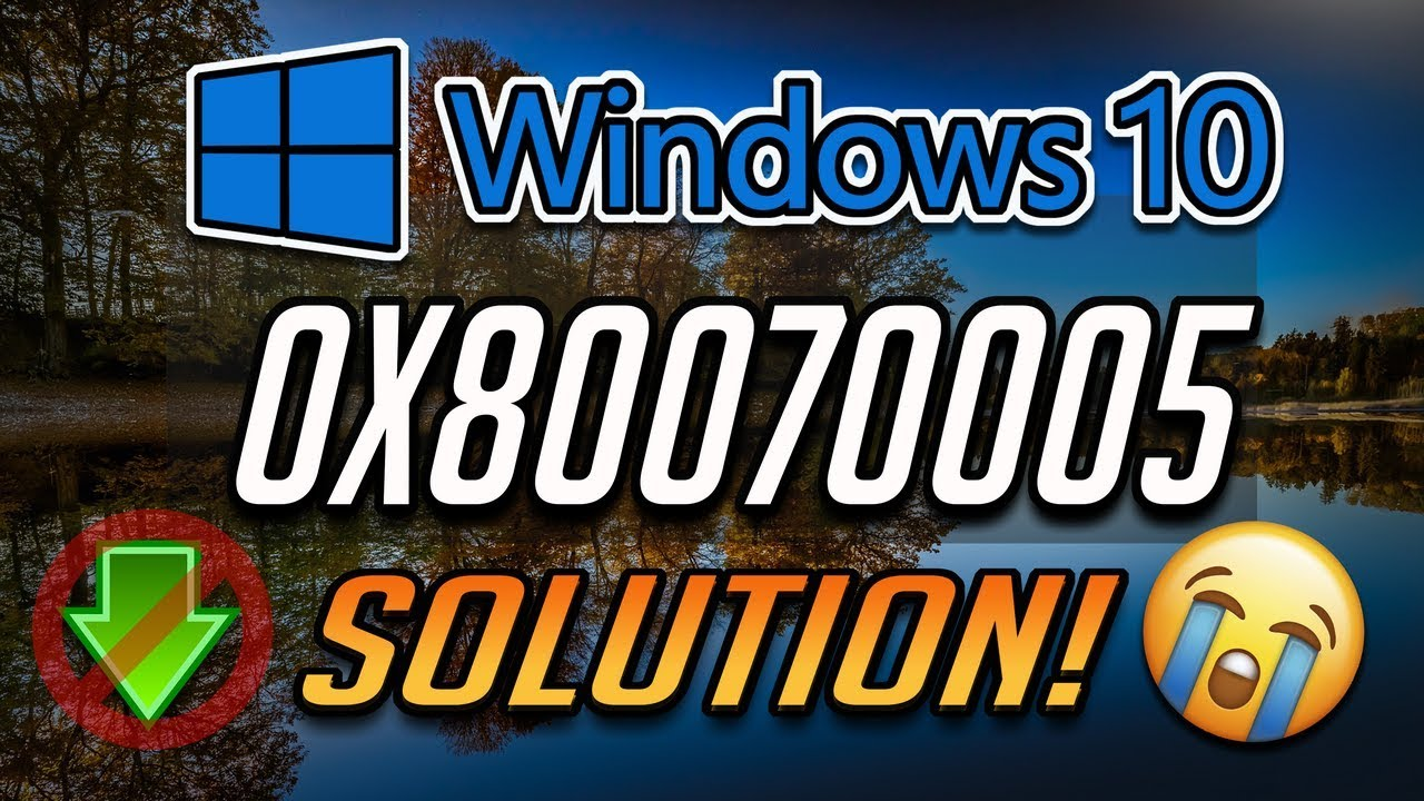 Fix Windows Update Error 0x80070005 in Windows 10 [2019 Tutorial]