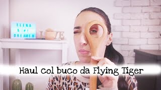 * HAUL * col buco da Flying Tiger || Elena Dreamer