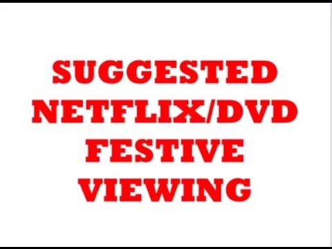 SUGGESTED NETFLIX/DVD FESTIVE VIEWING CHRISTMAS 2016