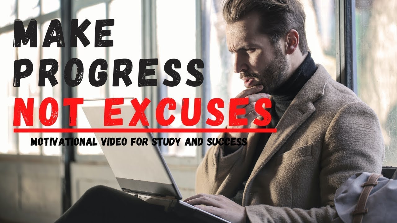 Download MAKE PROGRESS NOT EXCUSES   Best Motivational Video for Study & Sucess