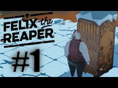 FELIX THE REAPER - PART 1 |