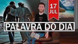 PALAVRA DE DEUS PARA HOJE, DIA 17 DE JULHO | ANIMA GOSPEL