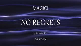 No Regrets | Lyrics Video | Magic! | 2016