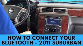 2011 Chevrolet Suburban: How to Connect Bluetooth