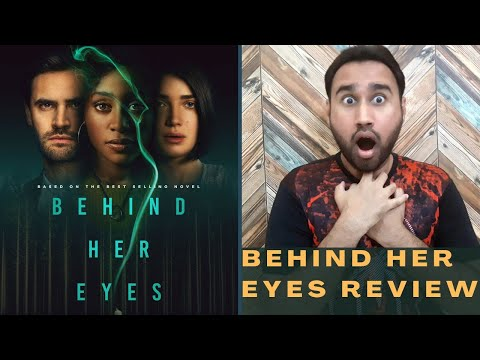 Behind Her Eyes Review | Behind Her Eyes Netflix | Behind Her Eyes Netflix Review | Faheem Taj