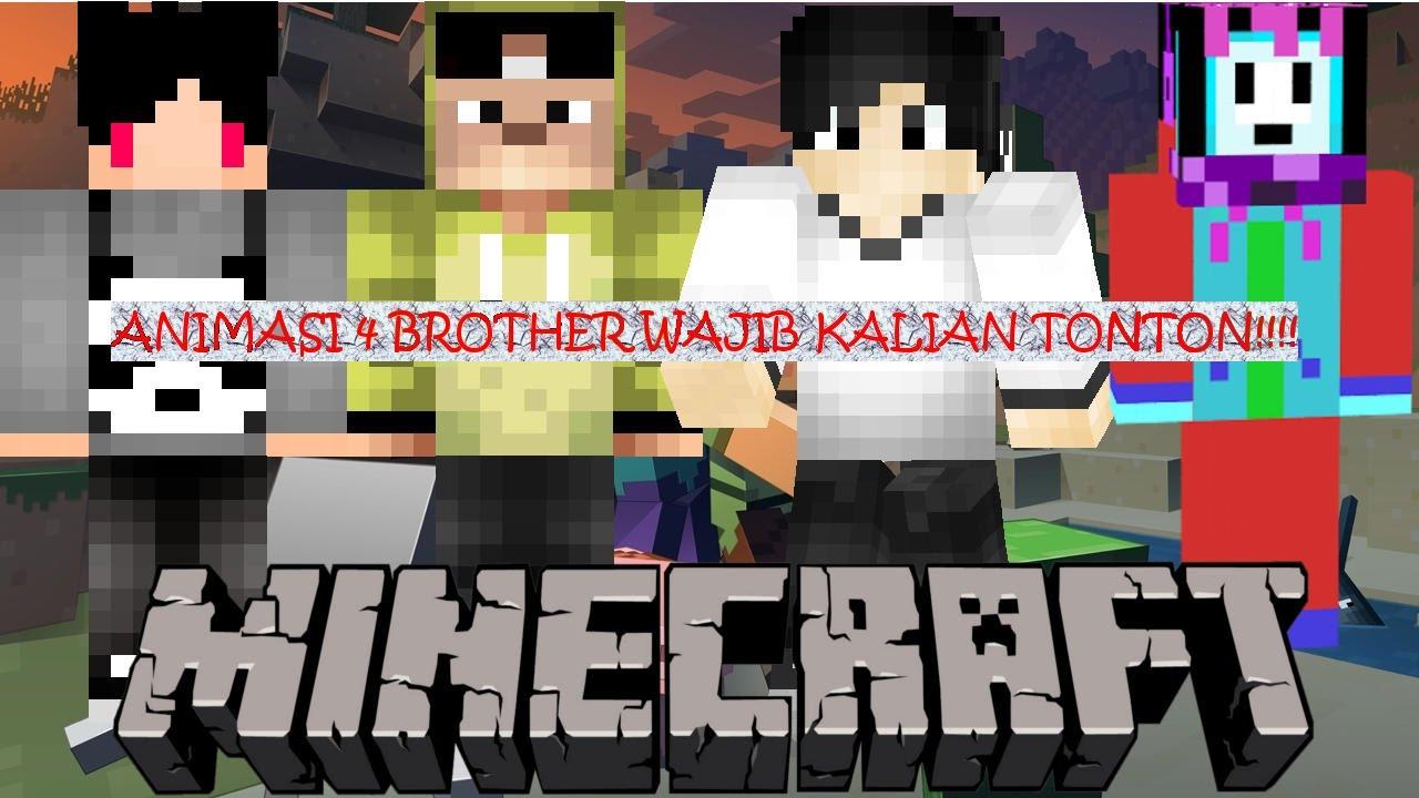 ANIMASI 4 BROTHER YG WAJIB KALIAN TONTON MINECRAFT ANIMATION INDONESIA