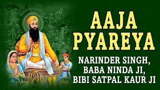 Bhai Narinder Singh Ji - Aaja Pyareya - Aarti Baba Wadhbhag Singh Ji