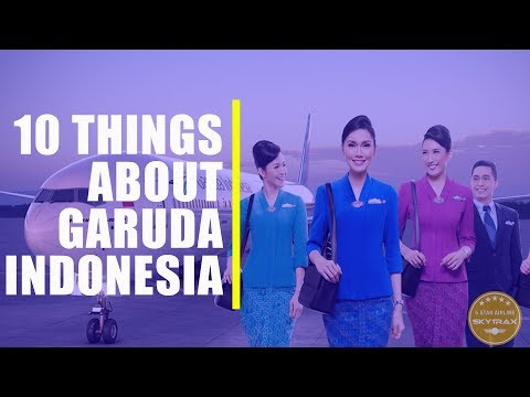 10 things You Didn't Know about Garuda Indonesia..!  World No 1 cabin crew 2019