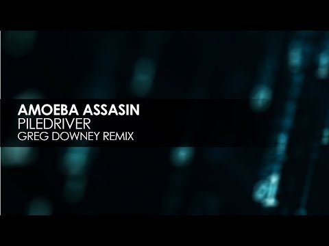 Amoeba Assassin - Piledriver (Greg Downey Remix)